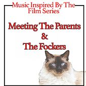 Play & Download Music Inspired By the Film Series: Meeting the Parents & the Fockers by Various Artists | Napster
