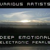 Deep Emotional Electronic Pearls by Various Artists