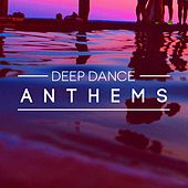 Play & Download Deep Dance Anthems by Various Artists | Napster