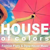 Play & Download House of Colors by Various Artists | Napster