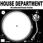 Play & Download House Department (40 Selected House Tracks) by Various Artists | Napster