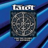 Play & Download For the Glory of Nothing by Tarot | Napster
