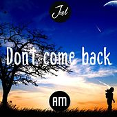 Play & Download Don't Come Back by Joel | Napster