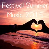 Play & Download Festival Summer Music 2015 by Various Artists | Napster