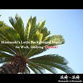 Play & Download Hamasaki's Latin Background Music for Work, Studying (Remix) by Hamasaki | Napster