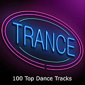 Play & Download Trance- 100 Top Dance Tracks by Various Artists | Napster