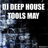 Play & Download DJ Deep House Tools May by Various Artists | Napster