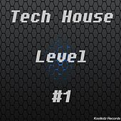 Play & Download Tech House Level #1 by Various Artists | Napster