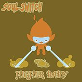 Play & Download Higher Baby by Soul Switch | Napster