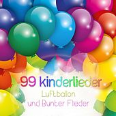 99 Kinderlieder Luftballon und bunter Flieder by Various Artists