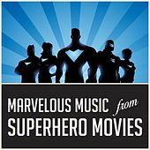 Marvelous Music from Superhero Movies by Various Artists