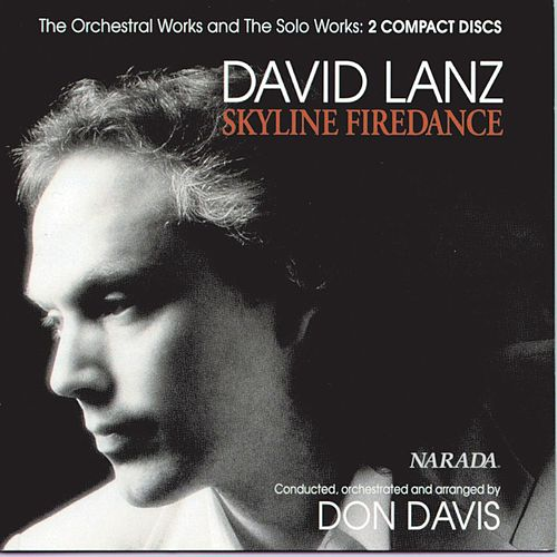 Play & Download Skyline Firedance: Orchestral Works & Solo Work by David Lanz | Napster