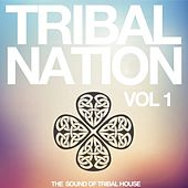Play & Download Tribal Nation, Vol. 1 (The Sound of Tribal House) by Various Artists | Napster