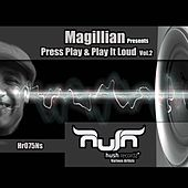 Play & Download Magillian Presents Press Play & Play It Loud, Vol. 2 by Various Artists | Napster