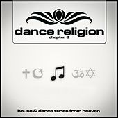 Dance Religion Chapter 8 (House & Dance Tunes from Heaven) by Various Artists