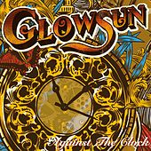 Play & Download Against The Clock by Glowsun | Napster