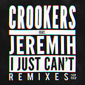 Play & Download I Just Can't - Remixes by Crookers | Napster