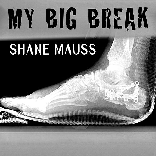 Play & Download My Big Break by Shane Mauss | Napster