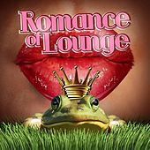 Play & Download Romance of Lounge by Various Artists | Napster