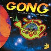 High Above the Subterranea Club 2000 (Live) von Gong