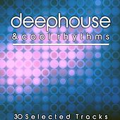 Play & Download Deephouse & Cool Rhythms by Various Artists | Napster