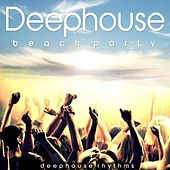 Play & Download Deephouse Beach Party (Beach Party) by Various Artists | Napster
