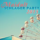 Play & Download Maidult Schlager Party 2015 by Various Artists | Napster