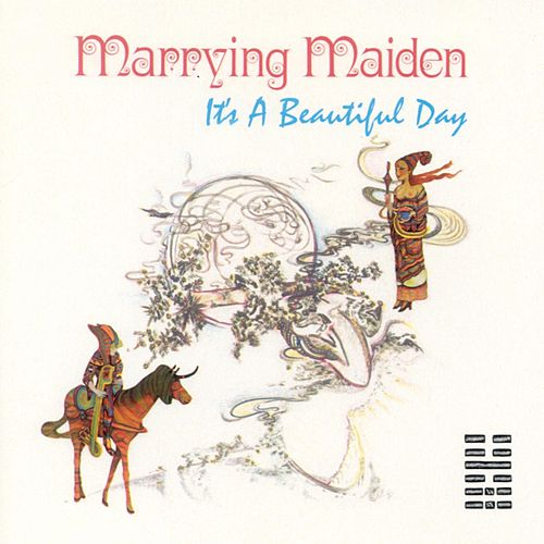 Play & Download Marrying Maiden by It's A Beautiful Day | Napster