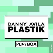 Play & Download Plastik by Danny Avila | Napster