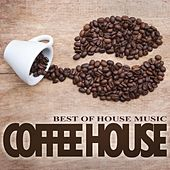 Coffee House - Best of House Music by Various Artists
