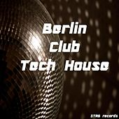 Play & Download Berlin Club Tech House by Various Artists | Napster