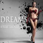 Dreams (Sexy Deephouse Selection) by Various Artists