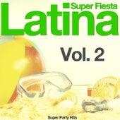 Super Fiesta Latina, Vol. 2 (Super Party Hits) by Various Artists