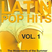 Latin Pop Hits, Vol. 1 (The Movement of the Summer) by Various Artists