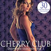Play & Download Cherry Club, Vol. 3 (Deephouse Selection) by Various Artists | Napster