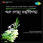Play & Download Ek Gochha Rajanigandha by Various Artists | Napster