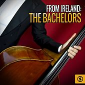Play & Download From Ireland: The Bachelors by The Bachelors | Napster