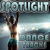 Spotlight Dance Tracks by Various Artists