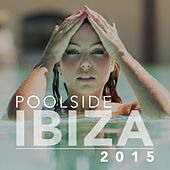 Play & Download Poolside Ibiza 2015 - EP by Various Artists | Napster