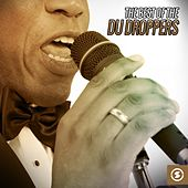 Play & Download The Best of The Du Droppers by The Du Droppers   Napster
