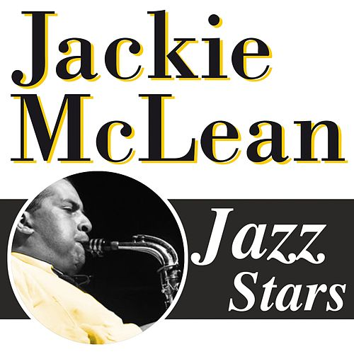 Play & Download Jackie McLean, Jazz Stars by Jackie McLean | Napster