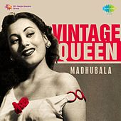 Play & Download Vintage Queen: Madhubala by Various Artists | Napster