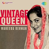 Play & Download Vintage Queen: Waheeda Rehman by Various Artists | Napster