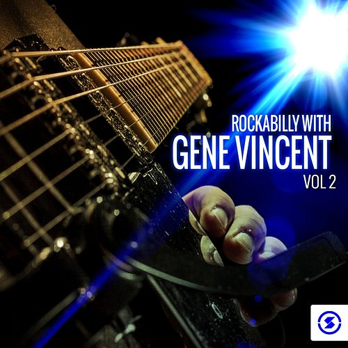 Play & Download Rockabilly with Gene Vincent, Vol. 2 by Gene Vincent | Napster
