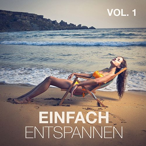 Play & Download Einfach entspannen, Vol. 1 by Entspannungsmusik Meer | Napster