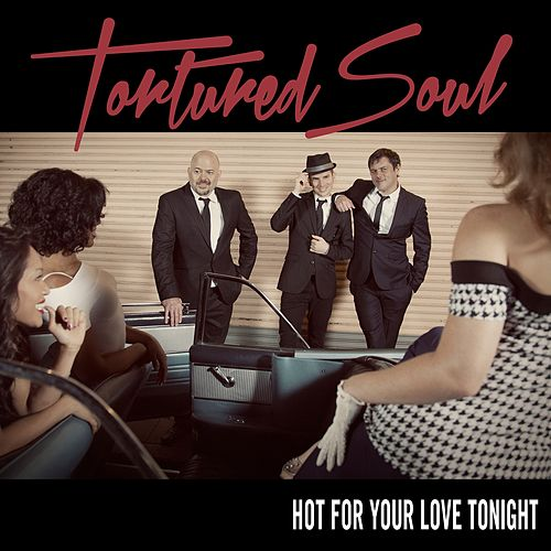 Play & Download Hot For Your Love Tonight - EP by Tortured Soul | Napster