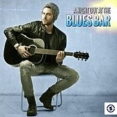 A Night out at the Blues Bar by Various Artists