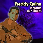 Play & Download Melodie der Nacht by Freddy Quinn | Napster
