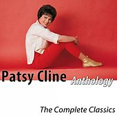 Play & Download Anthology - The Complete Classics (Remastered) by Patsy Cline | Napster
