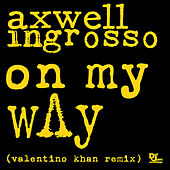 Play & Download On My Way (Valentino Khan Remix) by Axwell Ʌ Ingrosso | Napster